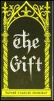 The Gift: Salvation of Ex-Priest Charles Chinquy