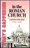 WHAT'S HAPPENING IN THE ROMAN CHURCH